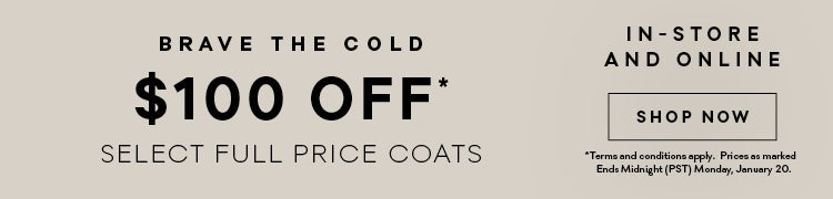 $100 Dollars Off Coats