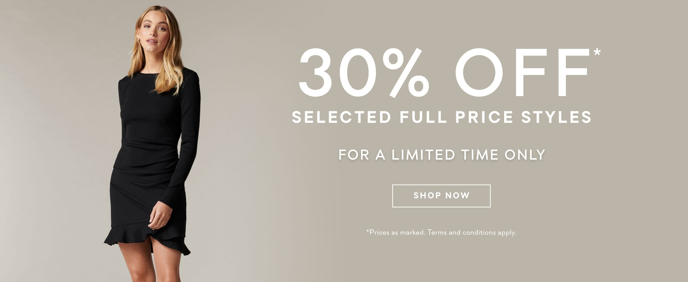 30% Off Selected Styles - Limited Time Only