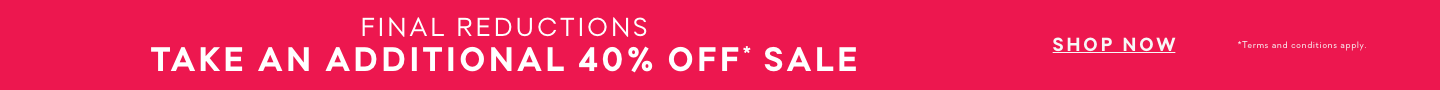 Take an additional 40% off* Sale